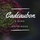 DistelRoos - Cadeaubon €5,-