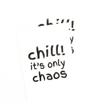 Winkeltje van Anne - Kaart Chill! It's only chaos